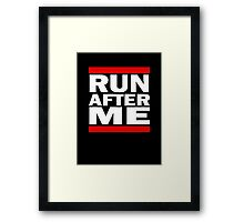 Run after me (white writing) Framed Print