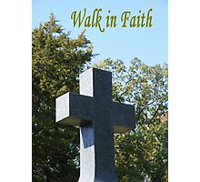 Walk In Faith Photographic Print