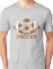 Football Futbol No It's Soccer Unisex T-Shirt