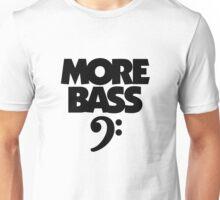 More Bass (Black) Unisex T-Shirt