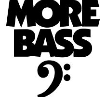 More Bass (Black) by theshirtshops