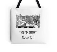 If you can dream it you can do it - Positive Quote + Vintage Illustration Print Tote Bag
