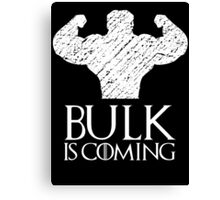 Bulk is coming Canvas Print