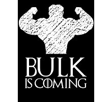 Bulk is coming Photographic Print