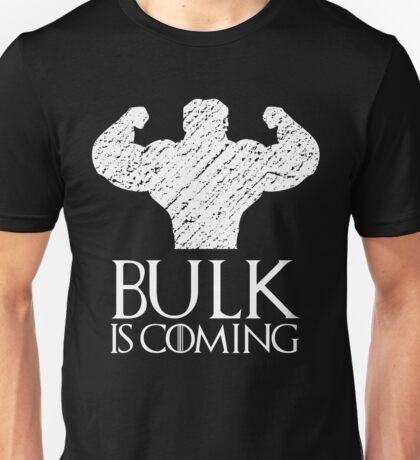 Bulk is coming Unisex T-Shirt