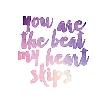 The Beat My Heart Skips Photographic Print