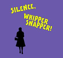 Silence, Whippersnapper! by Andrew Alcock