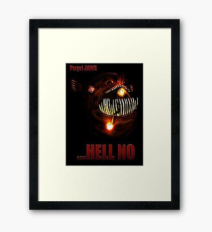 ...Hell No Framed Print
