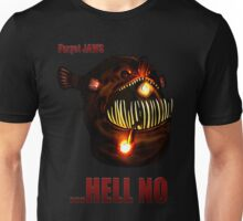 ...Hell No Unisex T-Shirt