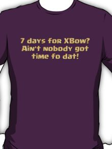 7 Days for XBow? T-Shirt