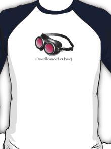 I Swallowed a Bug T-Shirt