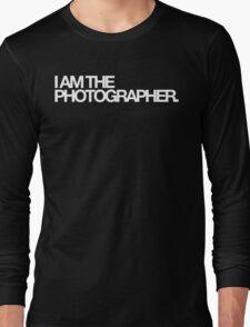 I am the photographer. Long Sleeve T-Shirt