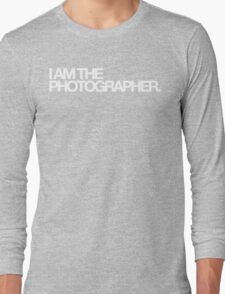 I am the photographer. Long Sleeve T-Shirt