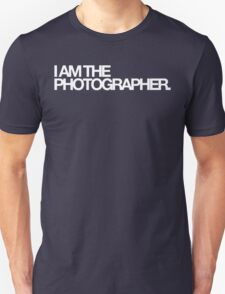 I am the photographer. T-Shirt