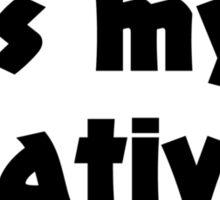 Sarcasm is my native language Sticker
