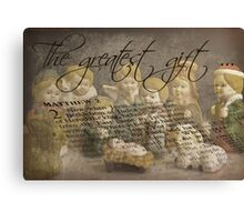 The Greatest Gift . . . Canvas Print
