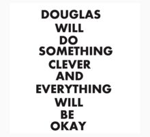 DOUGLAS WILL DO SOMETHING CLEVER AND EVERYTHING WILL BE OKAY One Piece - Short Sleeve
