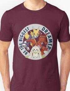 Be The Biggest Dreamer Unisex T-Shirt