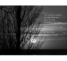 Your Strength, My Weakness Photographic Print