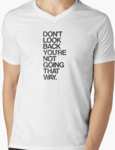 Don't Look Back You're Not Going That Way Mens V-Neck T-Shirt