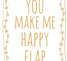 You Make Me Happy Flap by amythests