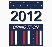 2012 - BRING IT ON by Arrow
