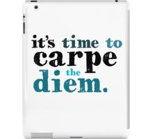 It's time to carpe the diem iPad Case/Skin