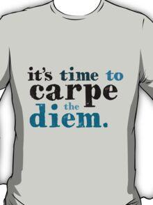 It's time to carpe the diem T-Shirt