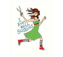 I Run With Scissors Art Print