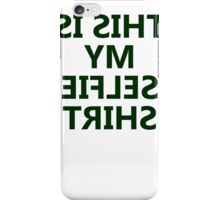 THIS IS MY SELFIE SHIRT iPhone Case/Skin