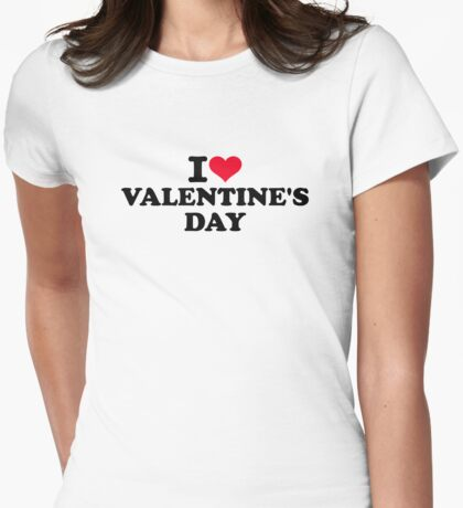 I love Valentine's day Womens Fitted T-Shirt