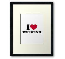 I love weekend Framed Print