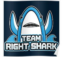 Team Right Shark Poster