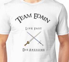 Team Edain - Live Fast, Die Awesome  Unisex T-Shirt