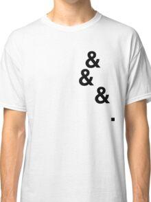 &&&. (black) Classic T-Shirt