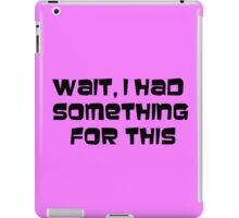 I had something for this iPad Case/Skin