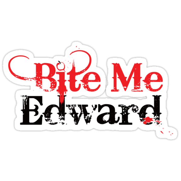 Bite Me Edward by superiorgraphix