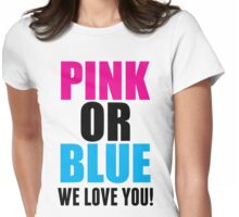 Pink Or Blue We Love You! Maternity T Shirts Womens Fitted T-Shirt
