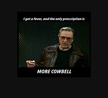 More Cowbell SNL Christopher Walken Shirt Unisex T-Shirt