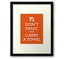 Don't Panic and Carry a Towel Framed Print