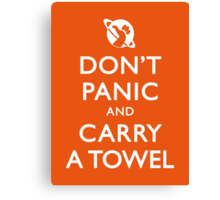 Don't Panic and Carry a Towel Canvas Print