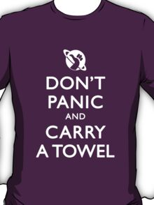 Don't Panic and Carry a Towel T-Shirt