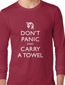 Don't Panic and Carry a Towel Long Sleeve T-Shirt