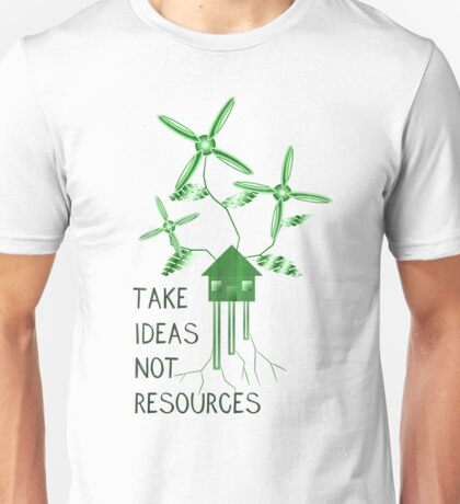 Take Ideas, Not Resources Unisex T-Shirt