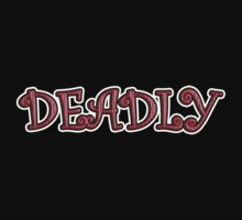Deadly by bchrisdesigns