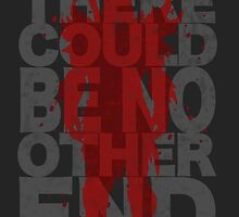 There Could Be No Other End by Tess Peterson