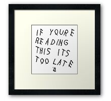 If You're Reading This It's Too Late | Drake Framed Print