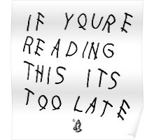 If You're Reading This It's Too Late | Drake Poster