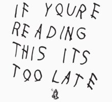 If You're Reading This It's Too Late | Drake by kingsrock