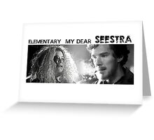 Elementary my dear SEESTRA! Greeting Card